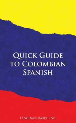 Quick Guide to Colombian Spanish