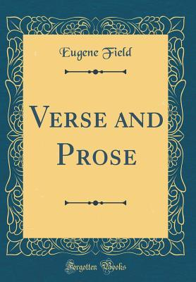 Verse and Prose (Classic Reprint)