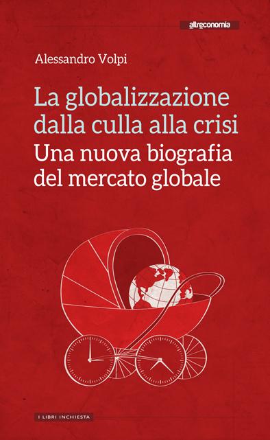 La globalizzazione dalla culla alla crisi