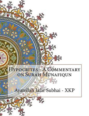 Hypocrites - a Commentary on Surah Munafiqun