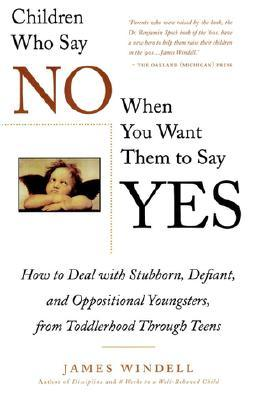 Children Who Say No When You Want Them to Say Yes
