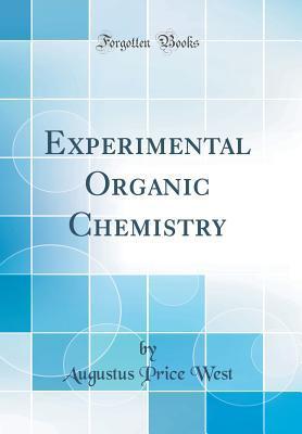 Experimental Organic Chemistry (Classic Reprint)