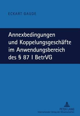 Annexbedingungen Und Koppelungsgeschafte Im Anwendungsbereich Des 87 I Betrvg