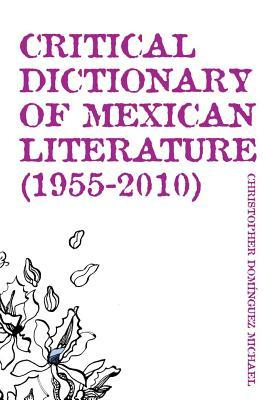 Critical Dictionary of Mexican Literature 1955-2010