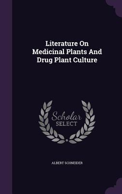 Literature on Medicinal Plants and Drug Plant Culture