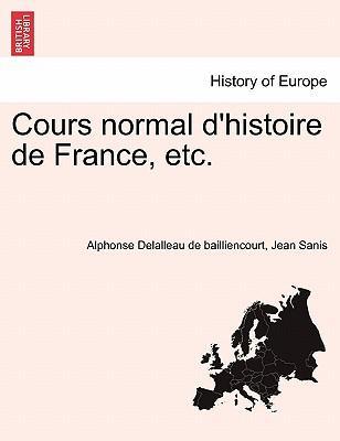 Cours normal d'histoire de France, etc, premiere partie