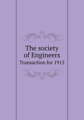 The Society of Engineers Transaction for 1915