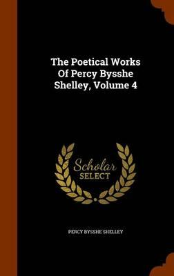 The Poetical Works of Percy Bysshe Shelley, Volume 4