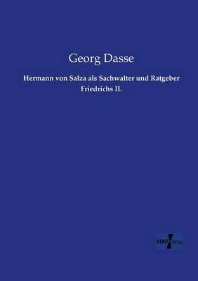 Hermann von Salza als Sachwalter und Ratgeber Friedrichs II