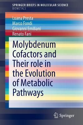 Molybdenum Cofactors and Their Role in the Evolution of Metabolic Pathways
