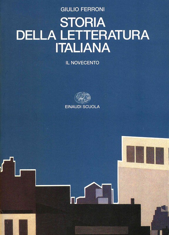 Storia della letteratura italiana. Il Novecento