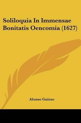 Soliloquia in Immensae Bonitatis Oencomia (1627)