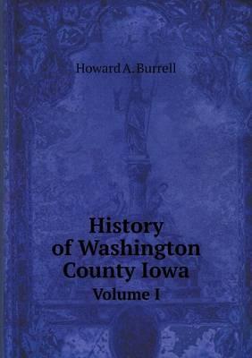 History of Washington County Iowa Volume I