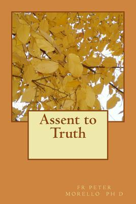 Assent to Truth