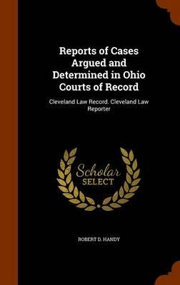 Reports of Cases Argued and Determined in Ohio Courts of Record