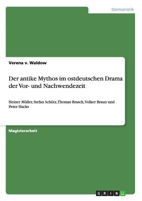 Der antike Mythos im ostdeutschen Drama der Vor- und Nachwendezeit