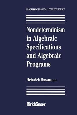 Nondeterminism in Algebraic Specifications and Algebraic Programs
