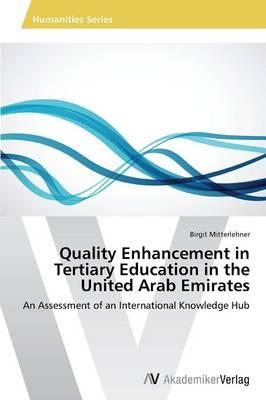 Quality Enhancement in Tertiary Education in the United Arab Emirates
