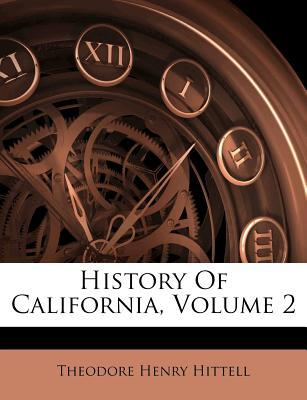 History of California, Volume 2