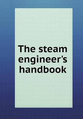 The Steam Engineer's Handbook