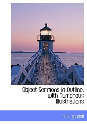 Object Sermons in Outline, with Numerous Illustrations