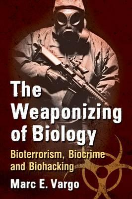 The Weaponizing of Biology