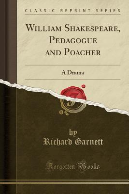 William Shakespeare, Pedagogue and Poacher