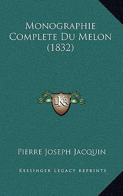 Monographie Complete Du Melon (1832)