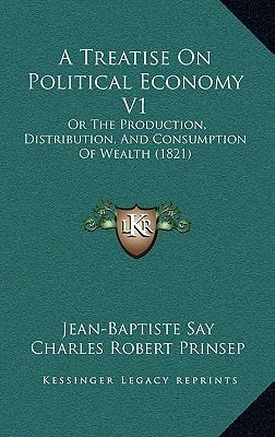 A Treatise on Political Economy V1