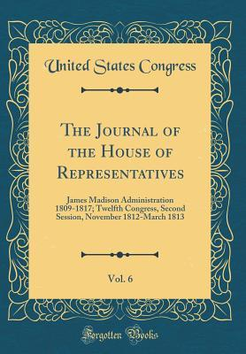 The Journal of the House of Representatives, Vol. 6