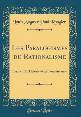 Les Paralogismes du Rationalisme