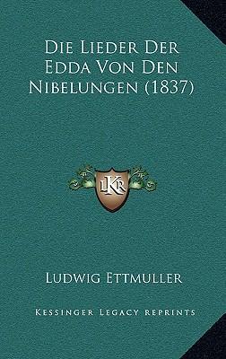 Die Lieder Der Edda Von Den Nibelungen (1837)