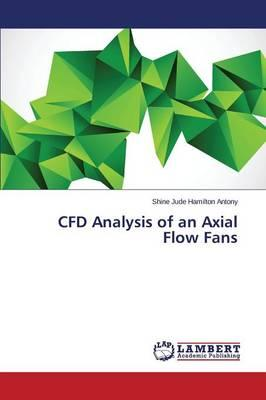 CFD Analysis of an Axial Flow Fans