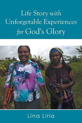 Life Story With Unforgetable Experiences for God's Glory