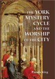 The York Mystery Cycle And the Worship of the City