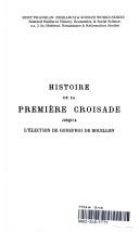 Histoire de la premiere croisade jusqu'a l'election de Godefroi de Bouillon