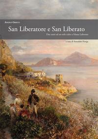 San Liberatore e San Liberato. Due santi ed un solo culto a Massa Lubrense