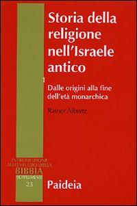 Storia della religione nell'Israele antico / Dalle origini alla fine dell'età monarchica