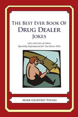 The Best Ever Book of Drug Dealer Jokes
