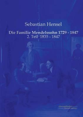 Die Familie Mendelssohn 1729 - 1847