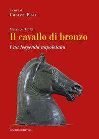 Il cavallo di bronzo. Una leggenda napoletana. Ediz. italiana e inglese