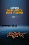 Amore a Venezia, morte a Varanasi