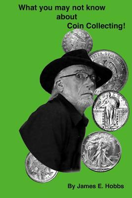 Whay You May Not Know About Coin Collecting