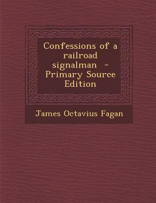 Confessions of a Railroad Signalman