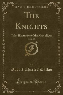 The Knights, Vol. 2 ...