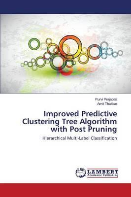 Improved Predictive Clustering Tree Algorithm with Post Pruning