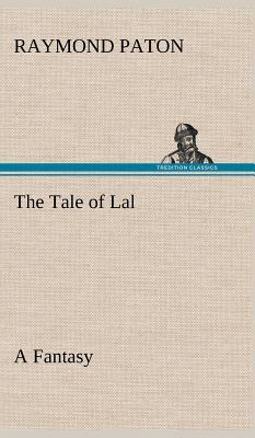 The Tale of Lal A Fantasy