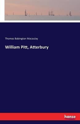 William Pitt, Atterbury