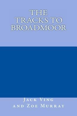 The Tracks to Broadmoor