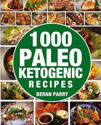 1000 Paleo Ketogenic Recipes
